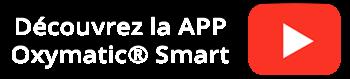 Découvrez la APP Oxymatic® Smart